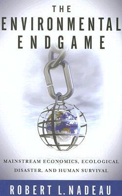 The Environmental Endgame by Robert L. Nadeau