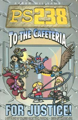 To the Cafeteria... for Justice! by Aaron Williams