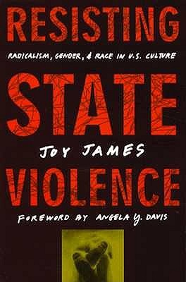 Resisting State Violence: Radicalism, Gender, and Race in U.S. Culture