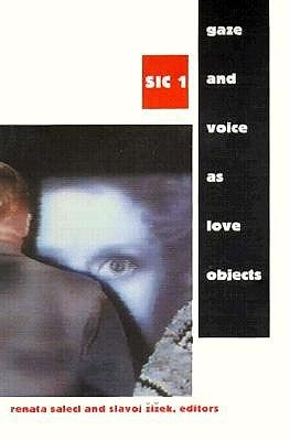 Gaze and Voice as Love Objects: [SIC 1]