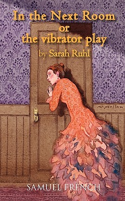 In the Next Room, or the vibrator play
