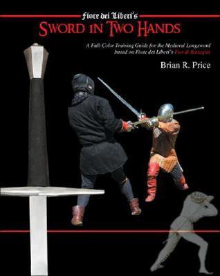 Fiore Dei Liberi's Sword in Two Hands