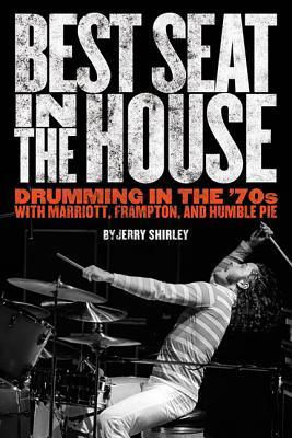 Best Seat in the House: Drumming in the '70s with Marriott Frampton and Humble Pie