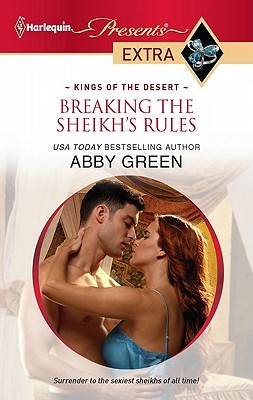 Breaking the Sheikh's Rules by Abby Green