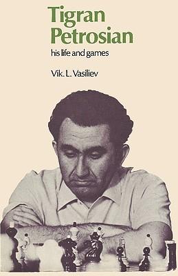 Tigran Petrosian His Life and Games