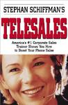 Stephan Schiffman's Telesales: America's #1 Corporate Sales Trainer Shows You How to Boost Your Phone Sales