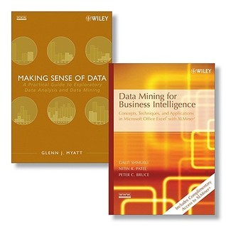 Data Mining for Business Intelligence: Concepts, Techniques, and Applications in Microsoft Office Excel(r) with Xlminer(tm) + Making Sense of Data Set