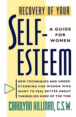 Recovery of your self esteem a guide for women by carolynn hillman 992558 sciox Gallery