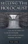Selling the Holocaust by Tim  Cole