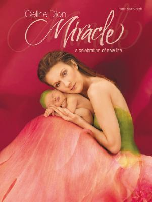 Celine Dion -- Miracle: A Celebration of New Life (Piano/Vocal/Chords)