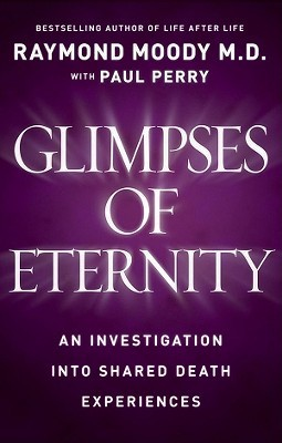 glimpses of eternity an investigation into shared death experiences