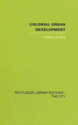 Colonial Urban Development: Culture, Social Power and Environment
