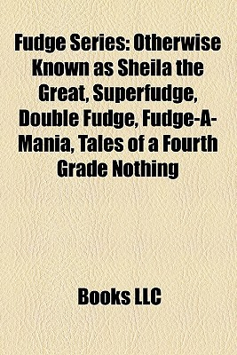 Fudge Series: Otherwise Known as Sheila the Great, Superfudge, Double Fudge, Fudge-A-Mania, Tales of a Fourth Grade Nothing