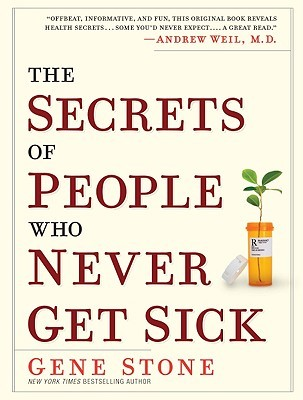 The Secrets of People Who Never Get Sick...