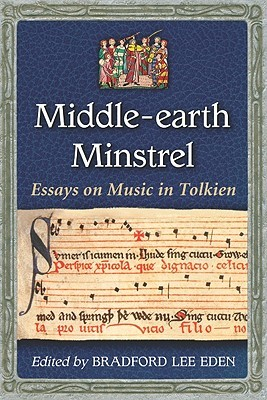 middle earth minstrel essays on music in tolkien by bradford lee eden 8473506