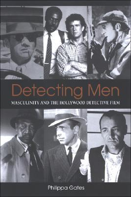 Detecting Men: Masculinity and the Hollywood Detective Film