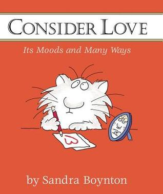 Consider Love (Mini Edition): Its Moods and Many Ways