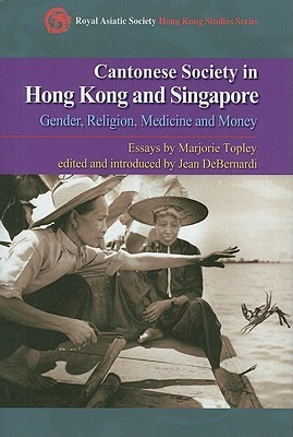 cantonese-society-in-china-and-singapore-gender-religion-medicine-and-money