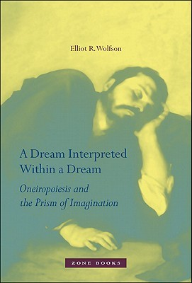 A Dream Interpreted within a Dream - Oneiropoiesis and the Prism of Imagination