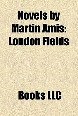 Novels by Martin Amis: London Fields, Yellow Dog, the Pregnant Widow, Time's Arrow, Money, the Information, House of Meetings