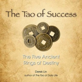 The tao of success the five ancient rings of destiny by derek lin 7811470 fandeluxe Choice Image