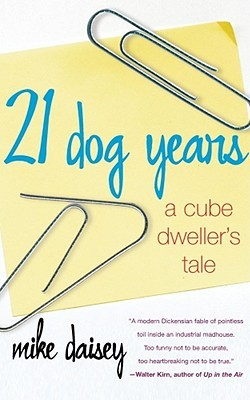 21 Dog Years by Mike Daisey