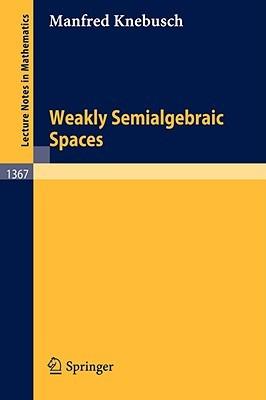 Weakly Semialgebraic Spaces