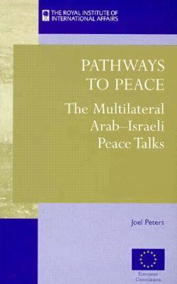 Pathways to Peace: The Multilateral Arab-Israeli Peace Talks
