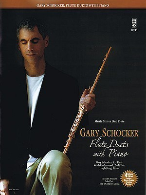 Gary Schocker: Duets for Flute with Piano Accompaniment [With 4 CDs]