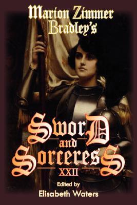 Marion Zimmer Bradley's Sword and Sorceress XXII