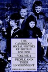 The Cambridge Social History of Britain 1750-1950, Volume 2: People and their Environments