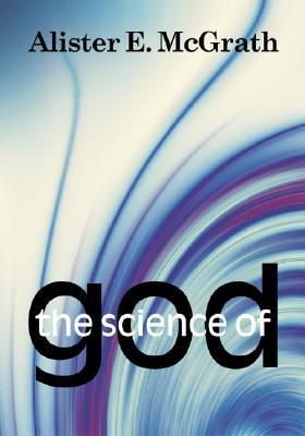 The Science of God by Alister E. McGrath