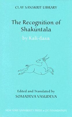 Ebook The Recognition of Shakuntala: Kashmir Recension (Clay Sanskrit Library) by Kālidāsa DOC!