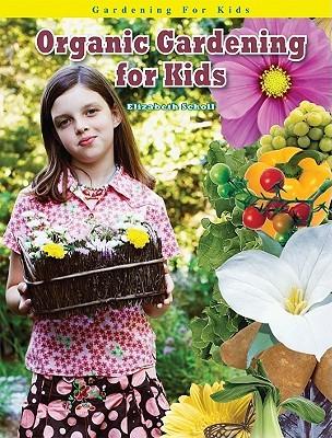 Organic Gardening for Kids (Robbie Readers)
