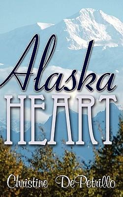 Alaska Heart by Christine DePetrillo