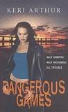 Dangerous Games (Riley Jenson Guardian, #4)