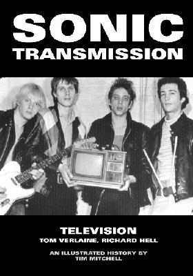 Sonic Transmission: Television Tom Verlaine, Richard Hell