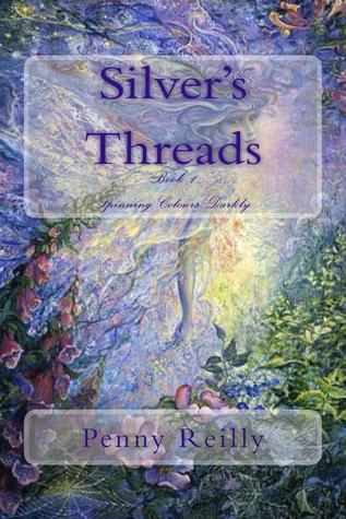 Silver's Threads, Book 1 Spinning Colours Darkly