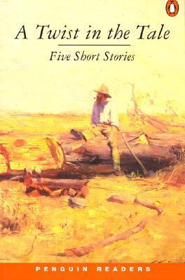 A Twist in the Tale: Five Short Stories