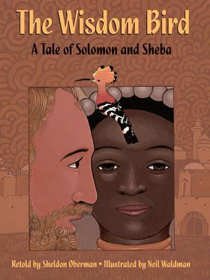 The Wisdom Bird: A Tale of Solomon and Sheba