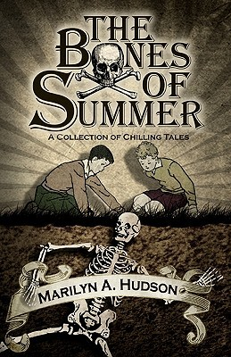 The Bones of Summer: A Collection of Chilling Tales