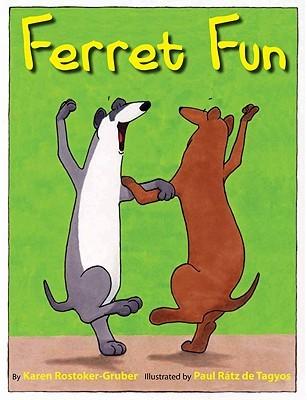 Ferret Fun by Karen Rostoker-Gruber