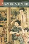 Shanghai Splendor: A Cultrual History, 1843-1945