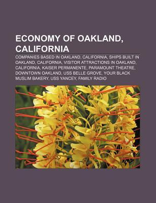 Economy of Oakland, California: Companies Based in Oakland, California, Ships Built in Oakland, California, Visitor Attractions in Oakland