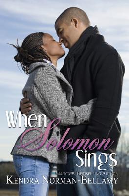 When Solomon Sings by Kendra Norman-Bellamy