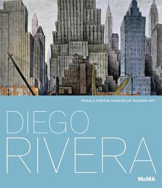 Diego Rivera: Murals for the Museum of Modern Art: Murals for the Museum of Modern Art