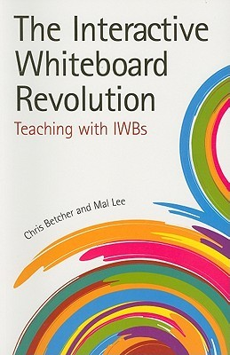 The Interactive Whiteboard Revolution: Teaching with IWBs