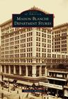 Maison Blanche Department Stores (Images of America: Louisiana)