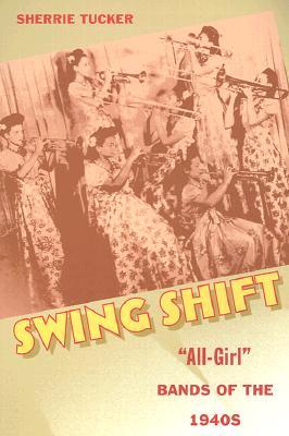 """Swing Shift: """"All-Girl"""" Bands of the 1940s"""