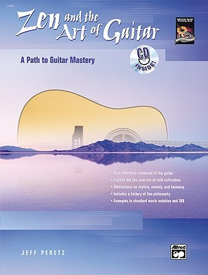 Zen and the Art of Guitar: A Path to Guitar Artistry, Book & CD